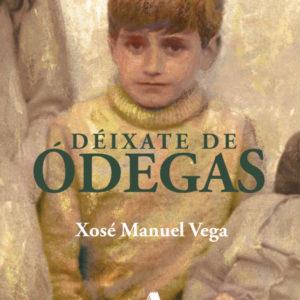 Déixate de ódegas - Xosé Manuel Vega